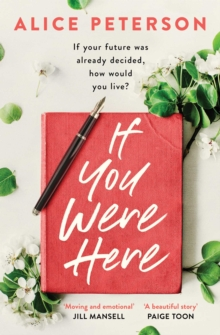 If You Were Here : The most inspiring read for summer 2019 - full of life, love and hope!, Paperback / softback Book