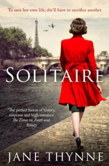 Solitaire : A Captivating Novel of Intrigue and Survival in Wartime Paris, Paperback Book