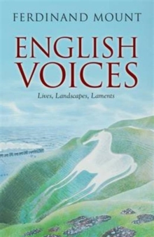 English Voices : Lives, Landscapes, Laments, Paperback Book