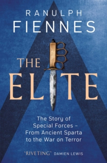 The Elite : The Story of Special Forces - From Ancient Sparta to the War on Terror, EPUB eBook