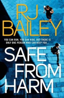 Safe From Harm : The first fast-paced, unputdownable action thriller featuring bodyguard extraordinaire Sam Wylde, Paperback / softback Book