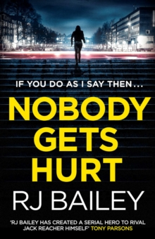 Nobody Gets Hurt : The second action thriller featuring bodyguard extraordinaire Sam Wylde, Paperback Book