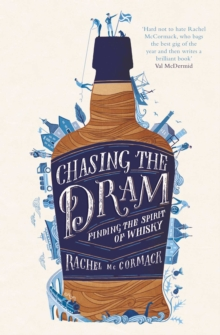 Chasing the Dram : Finding the Spirit of Whisky, Paperback / softback Book