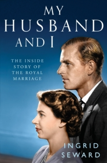 My Husband and I : The Inside Story of the Royal Marriage, Paperback / softback Book