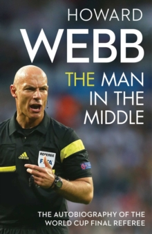 The Man in the Middle : The Autobiography of the World Cup Final Referee, Paperback / softback Book
