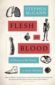 Flesh and Blood : A History of My Family in Seven Sicknesses, Hardback Book