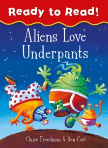 Aliens Love Underpants Ready to Read : Ready to Read, Paperback / softback Book