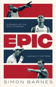 Epic : A 30-Year Search for the Soul of Sport, Hardback Book