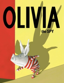 Olivia the Spy, Paperback / softback Book