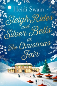 Sleigh Rides and Silver Bells at the Christmas Fair : The Christmas favourite and Sunday Times bestseller, Paperback Book