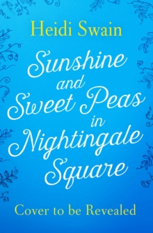 Sunshine and Sweet Peas in Nightingale Square, Paperback Book