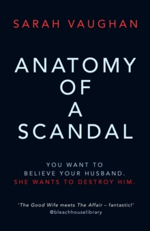 Anatomy of a Scandal : The Sunday Times bestseller everyone is talking about, Hardback Book