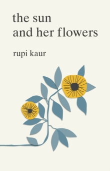 The Sun and Her Flowers, Paperback / softback Book