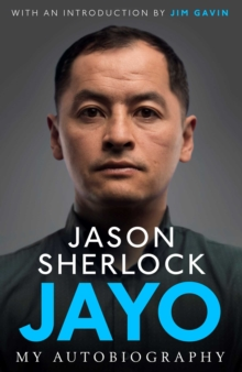 Jayo : The Jason Sherlock Story, Hardback Book