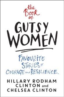 The Book of Gutsy Women : Favourite Stories of Courage and Resilience, EPUB eBook