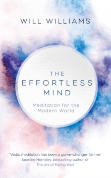 The Effortless Mind : Meditation for the Modern World, Hardback Book