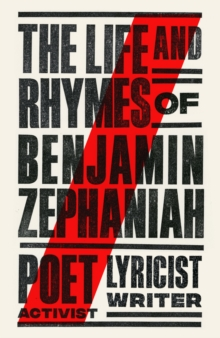 The Life and Rhymes of Benjamin Zephaniah : The Autobiography, Hardback Book