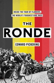 The Ronde : Inside the World's Toughest Bike Race, Paperback Book
