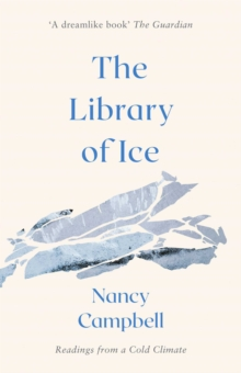 The Library of Ice : Readings from a Cold Climate, Paperback / softback Book