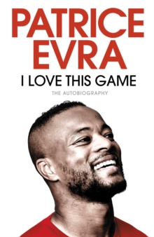 I Love This Game : The Autobiography, Hardback Book