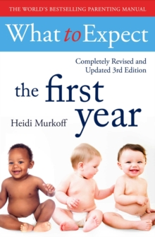 What To Expect The 1st Year [3rd  Edition], Paperback Book