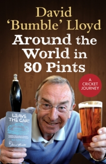 Around the World in 80 Pints : My Search for Cricket's Greatest Places, Hardback Book