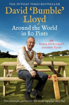 Around the World in 80 Pints : My Search for Cricket's Greatest Places, Paperback / softback Book