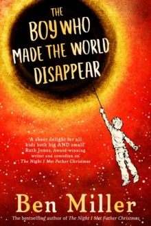 The Boy Who Made the World Disappear, Hardback Book