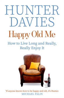 Happy Old Me : How to Live A Long Life, and Really Enjoy It, EPUB eBook