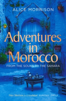 My 1001 Nights : Tales and Adventures from Morocco, Paperback / softback Book