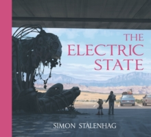The Electric State, Hardback Book