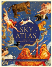 The Sky Atlas : The Greatest Maps, Myths and Discoveries of the Universe, EPUB eBook