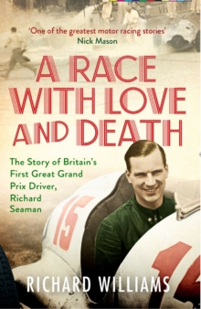 A Race with Love and Death : The Story of Richard Seaman, EPUB eBook