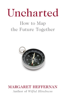 Uncharted : How to Map the Future, Hardback Book