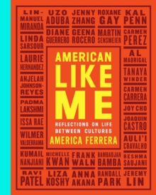 American Like Me : Reflections on Life Between Cultures, Hardback Book