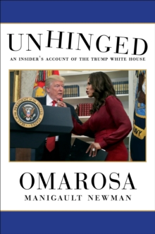 Unhinged : An Insider's Account of the Trump White House, Hardback Book