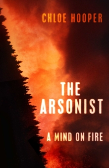 The Arsonist, Paperback / softback Book