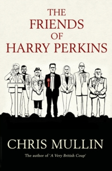 The Friends of Harry Perkins, Hardback Book