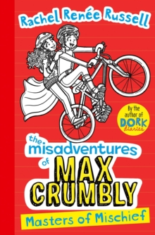 Misadventures of Max Crumbly 3 : Masters of Mischief, Paperback / softback Book