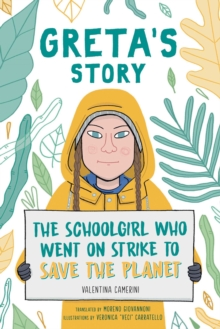 Greta's Story : The Schoolgirl Who Went On Strike To Save The Planet, EPUB eBook