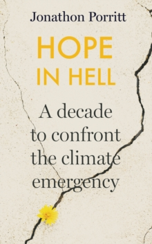 Hope in Hell : A decade to confront the climate emergency, Hardback Book