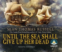 UNTIL THE SEA SHALL GIVE HER UP DEAD, CD-Audio Book