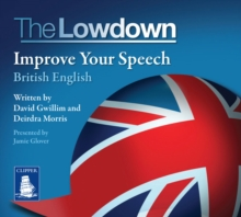 The Lowdown: Improve Your Speech - British English, CD-Audio Book