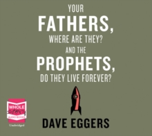 Your Fathers, Where are They? And the Prophets, Do They Live Forever?, CD-Audio Book