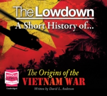 The Lowdown: A Short History of the Origins of the Vietnam War, CD-Audio Book
