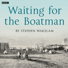 Waiting For The Boatman : A BBC Radio 4 dramatisation, eAudiobook MP3 eaudioBook