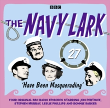 The Navy Lark : Have Been Masquerading Volume 27, CD-Audio Book