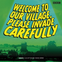 Welcome to our Village Please Invade Carefully: Series 1 & 2, CD-Audio Book