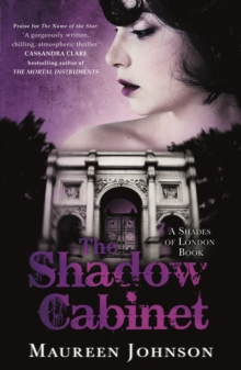 The Shadow Cabinet : A Shades of London Novel, Paperback Book