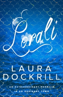 Lorali : A colourful mermaid novel that's not for the faint-hearted, Paperback / softback Book